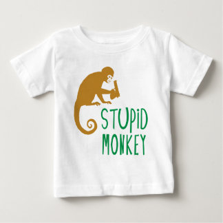 Stupid Monkey Baby T-Shirt