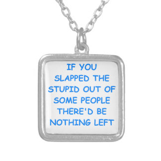 stupid personalized necklace