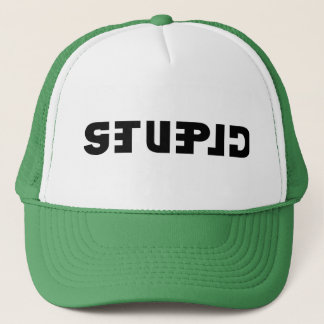 Stupid on the Cap, Clever in the Mirror Trucker Hat