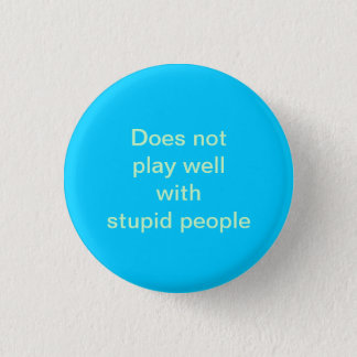 stupid people 3 cm round badge
