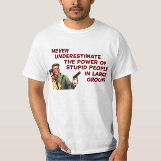 Stupid People, Large groups T-Shirt