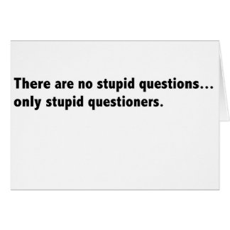 Stupid questions card sarcastic
