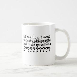 Stupid Questions Funny Mug Humor