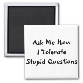 Stupid Questions Square Magnet