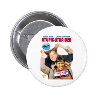 Stupid&Stupider 6 Cm Round Badge