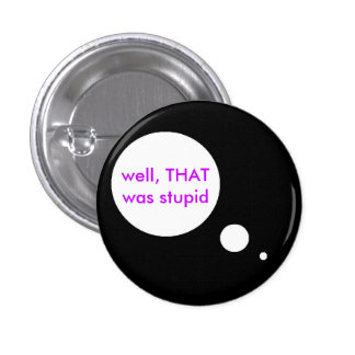 Stupid Thoughts 3 Cm Round Badge