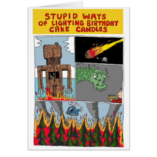 Stupid Ways of Lighting Birthday Cake Candles Card