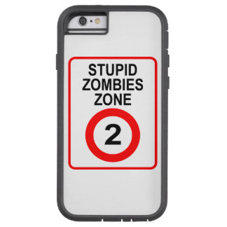 Stupid Zombies Zone Tough Xtreme iPhone 6 Case