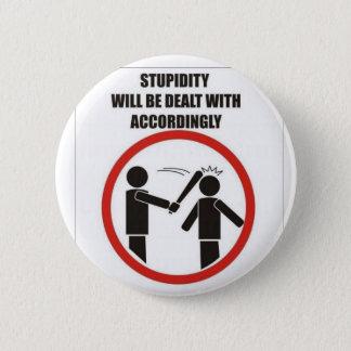 Stupidity 6 Cm Round Badge