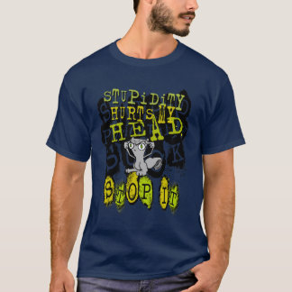 Stupidity Hurts : Foamy Shirt