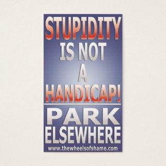 Stupidity is not a Handicap Park Elsewhere
