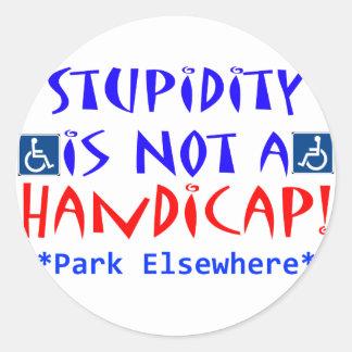 Stupidity Round Sticker