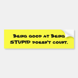 Stupidity satire bumper sticker