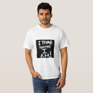 Style: Value T-Shirt ( I Think Therefore I Am )