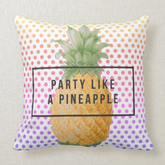 "Stylish and Trendy ""Party Like a Pineapple"" Cushion"
