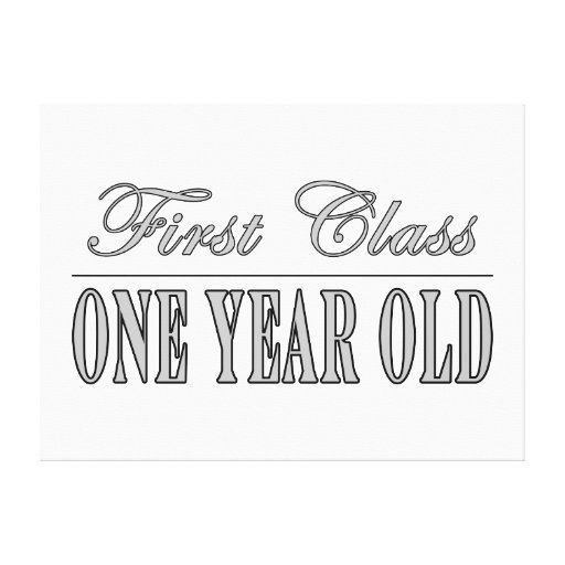 Stylish Birthday Gifts First Class One Year Old Canvas Print