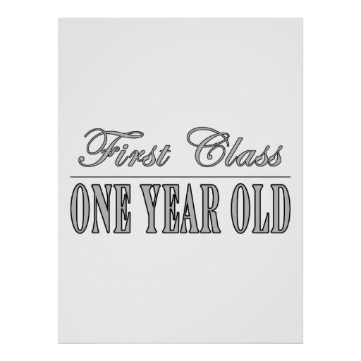Stylish Birthday Gifts First Class One Year Old Poster