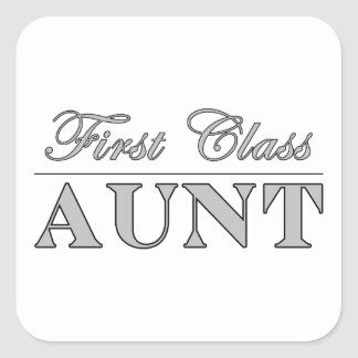 Stylish Elegant Aunts : First Class Aunt Square Stickers