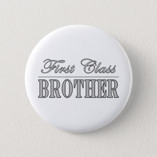 Stylish Elegant Brothers Gifts First Class Brother 6 Cm Round Badge