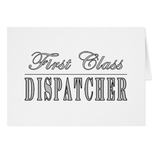 Stylish Fun Dispatchers : First Class Dispatcher Cards