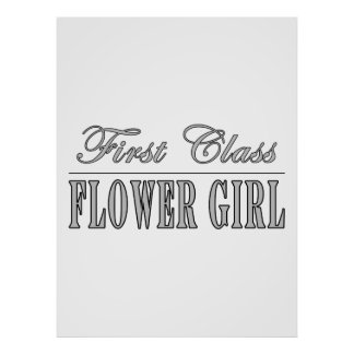 Stylish Funny Gifts : First Class Flower Girl Poster