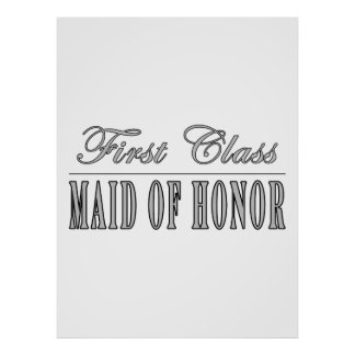 Stylish Funny Gifts : First Class Maid of Honor Print