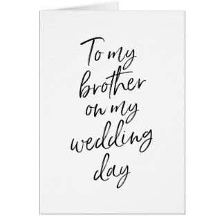Stylish hand lettered to my brother on my wedding card