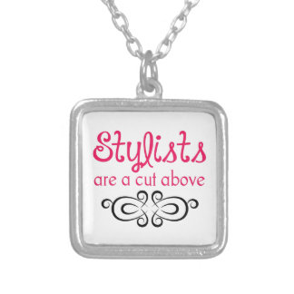 STYLISTS ARE A CUT ABOVE PENDANTS