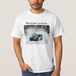 Subaru Rally Drift Because Racecar T-Shirt