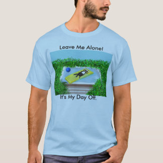subbathkitty, It's My Day Off., Leave Me Alone! T-Shirt