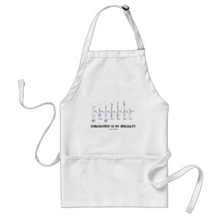 Sublimation Is My Specialty (Chemistry Attitude) Standard Apron