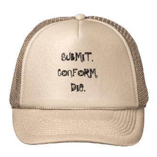Submit, Conform, Die Cap