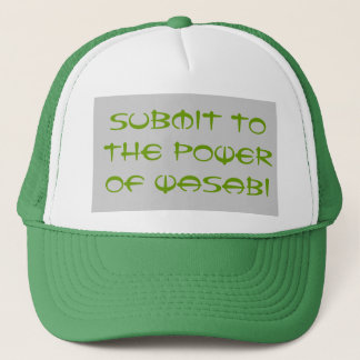 Submit to the Power of Wasabi Trucker Hat