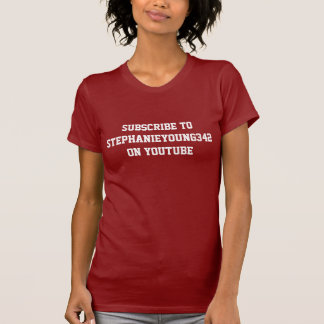Subscribe to STEPHANIEYOUNG342 on YouTube T-Shirt