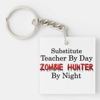 Substitute Teacher/Zombie Hunter Single-Sided Square Acrylic Key Ring