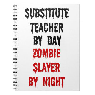 Substitute Teacher Zombie Slayer Notebook