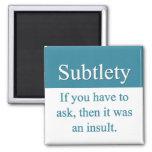 Subtlety Magnet