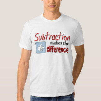 Subtraction makes the difference guys humor tee