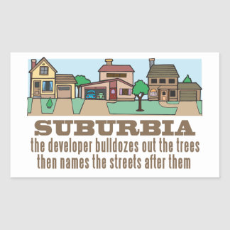 Suburban Sprawl, Environmental Stewardship Rectangular Sticker