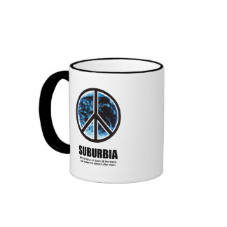 SUBURBIA - WHERE THEY CUT DOWN ALL THE TREES RINGER MUG