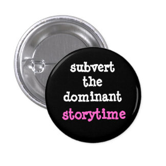 Subvert the Dominant Storytime button