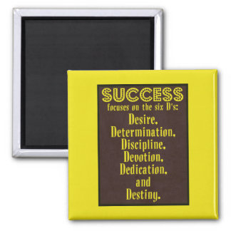 Success and the six D's - Motivational Magnet