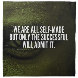 Success Inspirational Words - We Are All Self-Made Napkin
