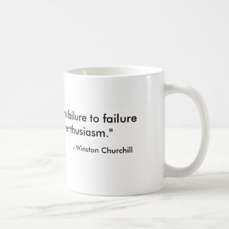 """Success is going from failure to failure witho... Basic White Mug"