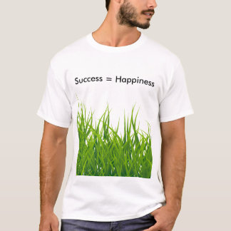 Success is Happiness T-Shirt