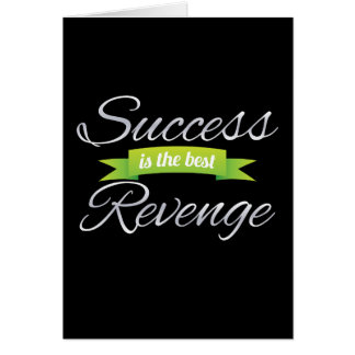 Success is the Best Revenge Green Card