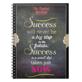Success is the small Step taken Now Notebook