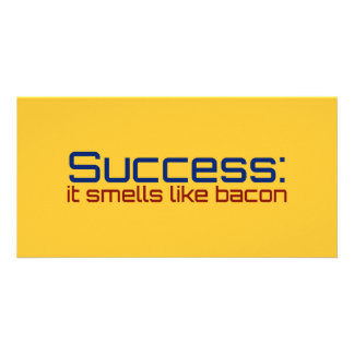 Success It Smells Like Bacon Custom Photo Card