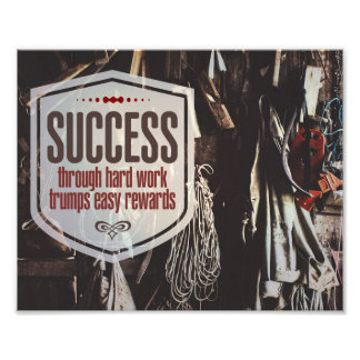 Success Through Hard Work Photo Print