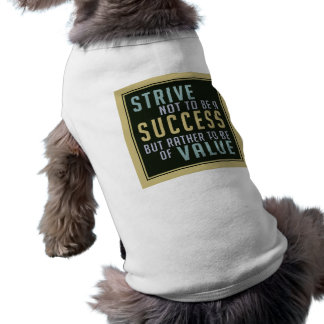 Success & Value Motivational pet clothing